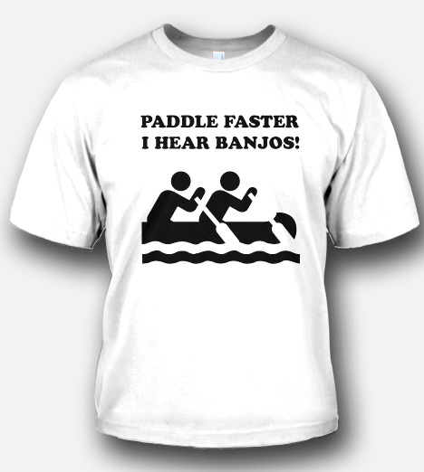 Paddle faster i hear banjos t shirt funny t shirts for I hear banjos t shirt